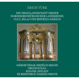 Die Orgellandschaft dreier nordsiebenbürgischer Landkreise: Cluj, Sălaj und Bistriţa-Năsăud - Három észak-erdélyi megye orgonatája: Kolozs, Szilágy és Besterce-Naszód megye
